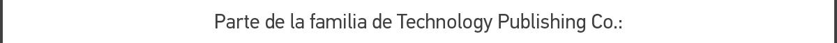 Parte de la familia de Technology Publishing Co.: